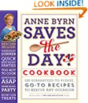 Anne Byrn Saves the Day! Cookbook: 12...