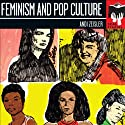 Feminism and Pop Culture: Seal Studies (       UNABRIDGED) by Andi Zeisler Narrated by Angela Reed