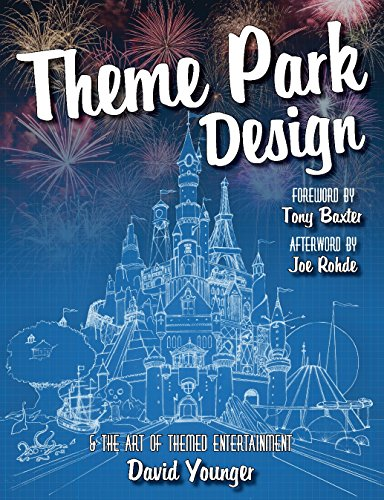 Theme Park Design & The Art of Themed Entertainment, by David Younger