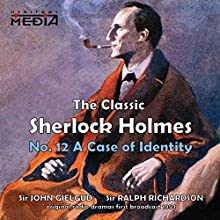 A Case of Identity  by Sir Arthur Conan Doyle Narrated by Sir John Gielgud, Sir Ralph Richardson