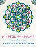 Mindful Mandalas: A Mandala Coloring Book: Mandalas Coloring Book & Mindfulness Coloring Book & Mindfulness  Meditation & Color Therapy Coloring Book ... & Gifts for Her & Mom Gifts from Daughter)