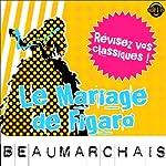 Le Mariage de Figaro: Explication de texte (Collection Facile à Lire) | Pierre-Augustin Caron de Beaumarchais,René Bougival