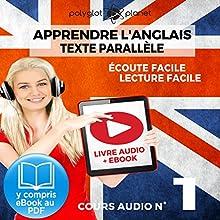 Apprendre l'Anglais - Écoute Facile - Lecture Facile: Texte Parallèle Cours Audio, No. 1: Lire et Écouter des Livres en Anglais | Livre audio Auteur(s) :  Polyglot Planet Narrateur(s) : Harry Watson, Ory Meuel