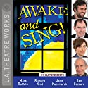 Awake and Sing! (Dramatized)  by Clifford Odets Narrated by Emily Bergl, Ben Gazzara, Jonathan Hadary, Jane Kaczmarek, Richard Kind, Mark Ruffalo, Peter Smith
