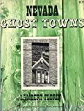 img - for Nevada Ghost Towns. book / textbook / text book