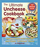 """The Ultimate Uncheese Cookbook: Delicious Dairy-Free Cheeses and Classic """"Uncheese"""" Dishes"""