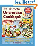 The Ultimate Uncheese Cookbook: Delic...