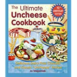 """The Ultimate Uncheese Cookbook: Delicious Dairy-Free Cheeses and Classic """"Uncheese"""" Dishes ~ Joanne Stepaniak"""