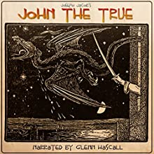 John the True (       UNABRIDGED) by Joseph Jacobs Narrated by Glenn Hascall