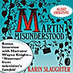 Martin Misunderstood   Karin Slaughter