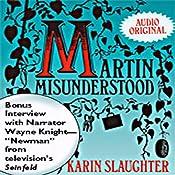Martin Misunderstood | [Karin Slaughter]