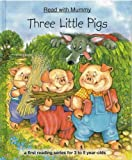 Three Little Pigs: My First Reading Book (Read With Mummy: a First Reading Series for 3-5 Year-Olds)