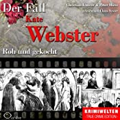 Roh und gekocht: Der Fall Kate Webster | Christian Lunzer, Peter Hiess