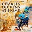 Charles Dickens at Home