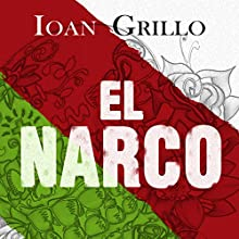 El Narco: The Bloody Rise of Mexican Drug Cartels Audiobook by Ioan Grillo Narrated by Paul Thornley