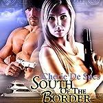 South of the Border   Chérie De Sues