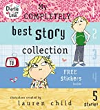Lauren Child Charlie and Lola: My Completely Best Story Collection