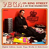 Vega on King Street: A 20 Year Celebration Digital Edition (Louie Vega Works & Selections)
