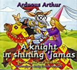 img - for Arduous Arthur: A Knight in Shining 'Jamas book / textbook / text book