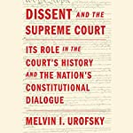 Dissent and the Supreme Court: Its Role in the Court's History and the Nation's Constitutional Dialogue | Melvin I. Urofsky