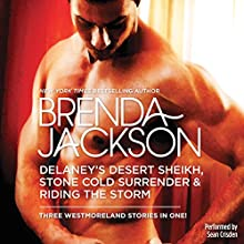 Delaney's Desert Sheikh, Stone Cold Surrender & Riding the Storm | Livre audio Auteur(s) : Brenda Jackson Narrateur(s) : Sean Crisden