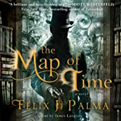The Map of Time: A Novel | [Felix J. Palma]