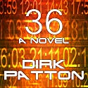 36 Audiobook by Dirk Patton Narrated by Liam Owen