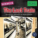 The Last Train (PONS Hörbuch Englisch): Mörderische Kurzkrimis zum Englischlernen