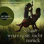 Schaut nicht zurück | Wiley Cash