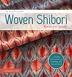 The Weaver's Studio - Woven Shibori:...