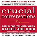 Crucial Conversations: Tools for Talking When Stakes Are High, Second Edition (       UNABRIDGED) by Kerry Patterson Narrated by Joseph Grenny