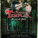 Trail of Fate: The Youngest Templar Trilogy, Book 2 (       UNABRIDGED) by Michael P. Spradlin Narrated by Paul Boehmer