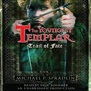 Trail of Fate: The Youngest Templar Trilogy, Book 2 | [Michael P. Spradlin]