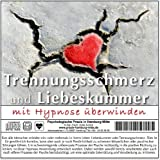 TRENNUNGSSCHMERZ UND LIEBESKUMMER MIT HYPNOSE BERWINDEN (Hypnose-Audio-CD) --&gt; Eine echte und professionelle Hilfe bei verletzten Gefhlen!von &#34;Psychologische Praxis...&#34;