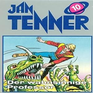 Der wahnsinnige Professor (Jan Tenner Classics 10) Hörspiel