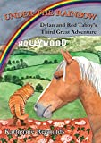 Under the Rainbow: Dylan and Red Tabby's Third Great Adventure (The Amazing Adventures of Dylan and Red Tabby)