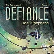 Defiance: The Spiral Wars, Book 4 | [Joel Shepherd]