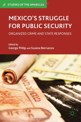 Mexico'S Struggle For Public Security: Organized Crime And State Responses (Studies Of The Americas) front-513271