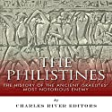 The Philistines: The History of the Ancient Israelites' Most Notorious Enemy Audiobook by  Charles River Editors Narrated by Colin Fluxman
