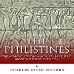 The Philistines: The History of the Ancient Israelites' Most Notorious Enemy |  Charles River Editors