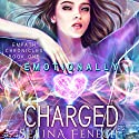 Emotionally Charged Audiobook by Selina Fenech Narrated by Em Eldridge