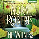 The Witness [Brilliance Audio Edition] (       UNABRIDGED) by Nora Roberts Narrated by Julia Whelan