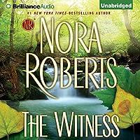 The Witness [Brilliance Audio Edition] Hörbuch von Nora Roberts Gesprochen von: Julia Whelan