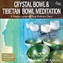 Crystal Bowl & Tibetan Bowl Meditation Performance by River Guerguerian Narrated by River Guerguerian