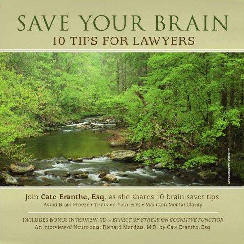 Save Your Brain: 10 Tips for Lawyers Plus Bonus CD