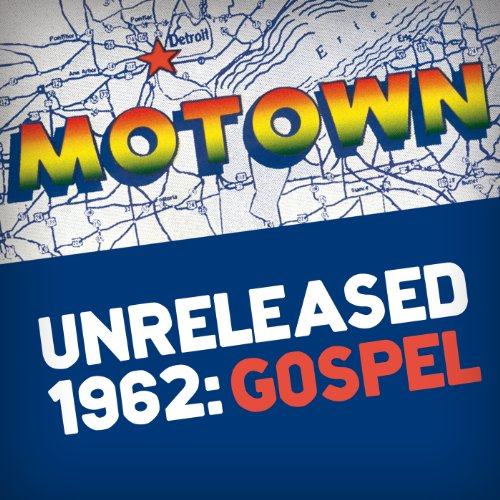 Motown Unreleased 1962: Gospel