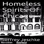 Homeless Spirits of Chicago | Jeffrey Jeschke