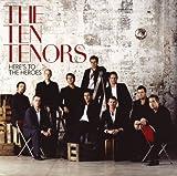 echange, troc Ten Tenors - Here's to the Heroes