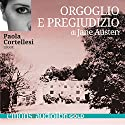 Orgoglio e Pregiudizio Audiobook by Jane Austen Narrated by Paola Cortellesi