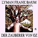 Der Zauberer von Oz Audiobook by Lyman Frank Baum Narrated by Angelika Zoidl